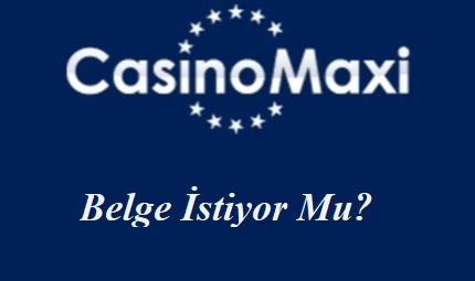 CasinoMaxi Belge İstiyor Mu?
