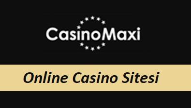 CasinoMaxi Online Casino Sitesi