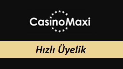 CasinoMaxi Hızlı Üyelik