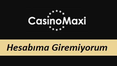 CasinoMaxi Hesabıma Giremiyorum