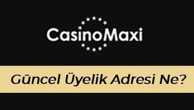 Casinomaxi Güncel Üyelik Adresi Ne?