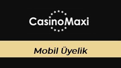 Casinomaxi Mobil Üyelik