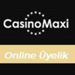 Casinomaxi Online Üyelik