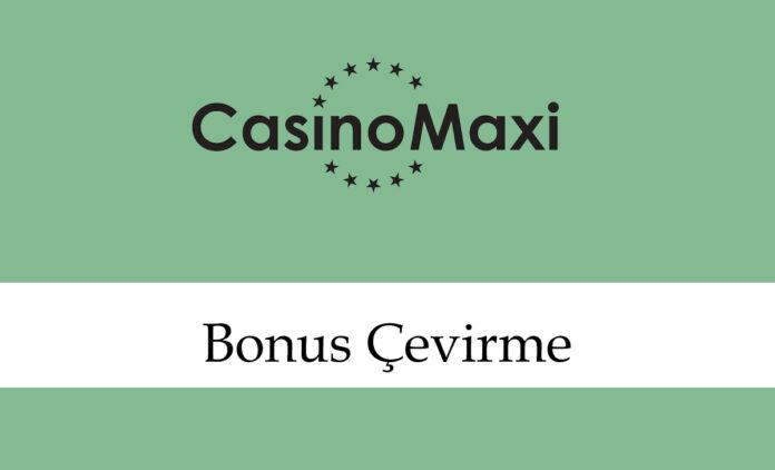 casinomaxibonusçevirme