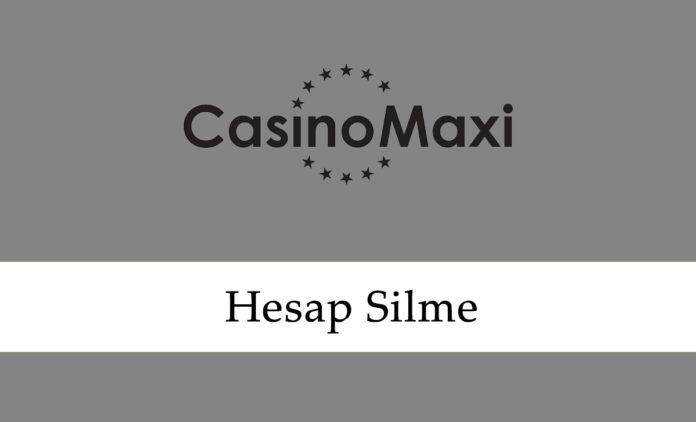 Casinomaxi Hesap Silme
